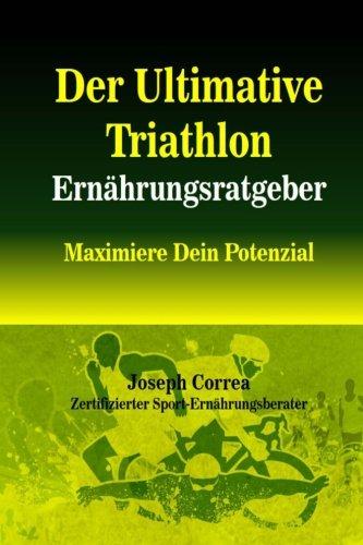 Der Ultimative Triathlon Ernahrungsratgeber: Maximiere Dein Potenzial