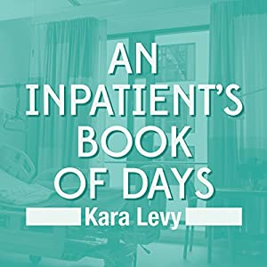 An Inpatient's Book of Days Audiobook
