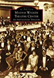 Madam Walker Theater Center: (Images of America)