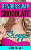 img - for Gender Swap Chocolate Shoppe (Gender Swap Revenge, Futa Erotica) (Creamy Confections) book / textbook / text book