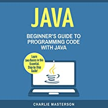 Java: Beginner's Guide to Programming Code with Java | Livre audio Auteur(s) : Charlie Masterson Narrateur(s) : JD Kelly