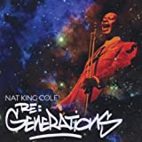 Nat King Cole: Re:Generations