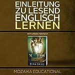 Einleitung zu Lesend Englisch Lernen mit Urban Fantasy [Introduction to Reading English Learning with Urban Fantasy] |  Mozaika Educational,Dima Zales
