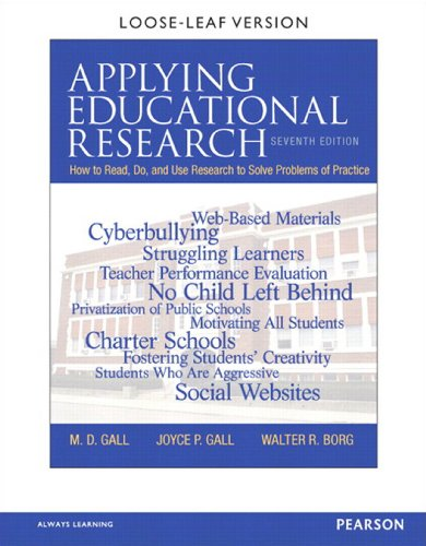 Meredith (Mark) D. Gall, Joyce P. Gall Walter R. Borg - Applying Educational Research: How To Read, Do, and Use Research To Solve Problems of Practice, Loose-Leaf Version, 7/e