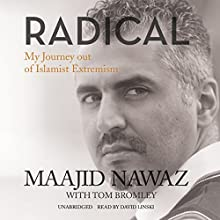 Radical: My Journey out of Islamist Extremism Audiobook by Maajid Nawaz Narrated by David Linski
