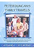 echange, troc Peter Duncan's Family Travels - Volume 1: the World [Import anglais]