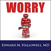 Worry | [Edward M. Hallowell, MD]