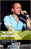 img - for Tim Ferriss SUCCESSNotes: The 4-Hour Workweek, The 22 Immutable Laws of Marketing, Getting Real, Vagabonding, And The 4-Hour Body book / textbook / text book