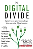 img - for The Digital Divide: Arguments for and Against Facebook, Google, Texting, and the Age of Social Networking [Paperback] [2011] Original Ed. Mark Bauerlein book / textbook / text book