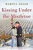 Kissing Under the Mistletoe (A St. Helena Vineyard Novel Book 1)