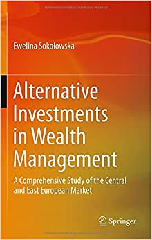 Alternative Investments In Wealth Management: A Comprehensive Study Of The Central And East European Market