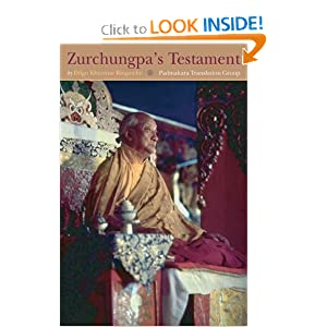 Zurchungpa's Testament Dilgo Khyentse Rinpoche, Padmakara Translation Group, Shechen Gyaltshab, Zurchung Sherab Trakpa