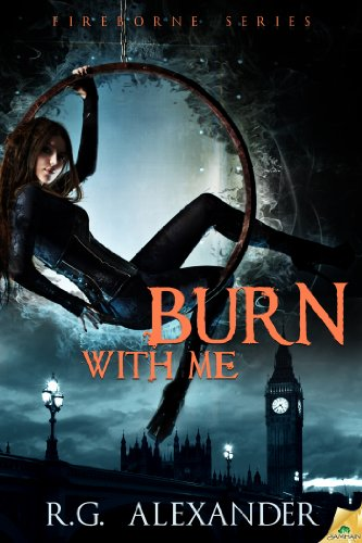 Burn With Me (Fireborne) by R.G. Alexander