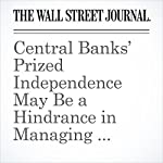 Central Banks' Prized Independence May Be a Hindrance in Managing Inflation | Tom Fairless
