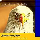 Emmett the Eagle Hörbuch von Susan Marie Smith Gesprochen von: Susan Marlowe