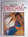 img - for Das Buch vom Stretching. Beweglichkeitstraining durch Dehnen und Strecken book / textbook / text book