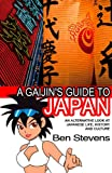 A Gaijins Guide to Japan: An alternative look at Japanese life, history and culture