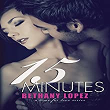15 Minutes: Time for Love, Book 4 Audiobook by Bethany Lopez Narrated by Olivia Patterson