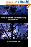 How to Write a Ghost Story: The Ten R...