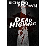 Dead Highways: Episode 1 (The Post-Apocalyptic Survival Series)