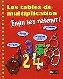 Les tables de multiplication : Enfin les retenir !