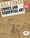 Comics and Sequential Art: Principles and Practices from the Legendary Cartoonist (Will Eisner Instructional Books) (0393331261) by Eisner, Will