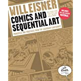 Comics and Sequential Art: Principles and Practices from the Legendary Cartoonist (Will Eisner Instructional Books)by Will Eisner