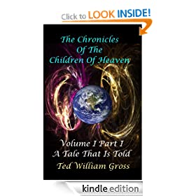 A Tale That Is Told - Part 1 (The Chronicles Of The Children Of Heaven)