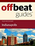 Indianapolis Travel Guide