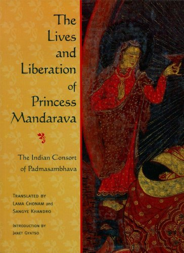 The Lives and Liberation of Princess Mandarava: The...