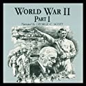 World War II: Part 1 (       UNABRIDGED) by Joseph Stromberg Narrated by George C. Scott
