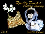 img - for Royally Devoted (Russian Royalty Tasha's story) book / textbook / text book