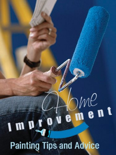 Home Improvement: Painting Tips and Advice