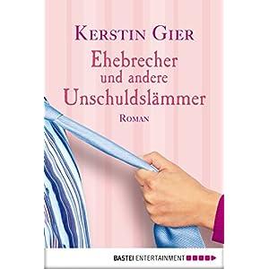 Ehebrecher und andere Unschuldslämmer: Roman (Allgemeine Reihe. Bastei Lübbe Taschenbüc