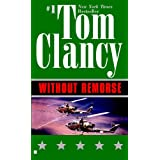 Without Remorse: TOM CLANCY'S (Jack Ryan Book 6) ~ Tom Clancy