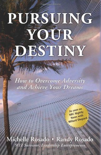 Pursuing Your Destiny: How to Overcome Adversity and Achieve Your Dreams