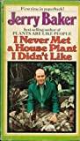 I Never Met a Houseplant I Didn't Like (0671802739) by Jerry Baker