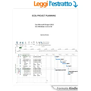 Ecdl Project Planning: Con Project 2013 su Sistemi Operativi Windows 7, 8.1 e 10