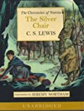 The Chronicles of Narnia (6) - The Silver Chair: Complete & Unabridged