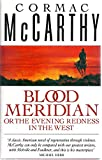 Blood Meridian, Or the Evening Redness in the West (0330304496) by McCarthy, Cormac