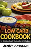 Low carb cookbook: 35 delicious snack recipes for weight loss. Low carb cooking, low carb diet, low carbohydrade, low carb recipes, low carb, low carb ... low carb cooking, weight loss Book 1)