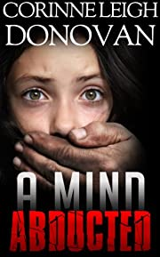 A Mind Abducted: The Abducted Series Book 1