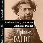 La última clase y otros relatos [The Last Class and Other Stories] | Alphone Daudet