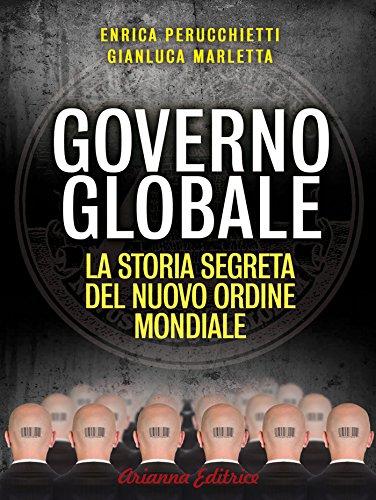 Governo Globale La storia segreta del Nuovo Ordine Mondiale Un'altra storia PDF