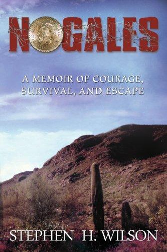 nogales-a-memoir-of-courage-survival-and-escape