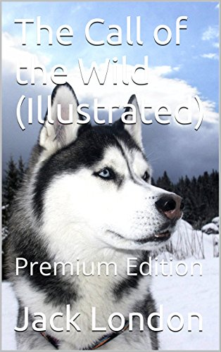 the-call-of-the-wild-illustrated-premium-edition-english-edition