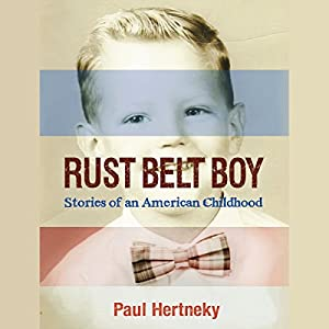 Rust Belt Boy Audiobook