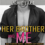 Her Brother and Me: Just a Quickie Series - 30-Minute Gay Romance M/M Reads, Book 7 | Jamie Lake