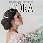 Cora: The Brides of San Francisco Book 3 | Cynthia Woolf