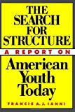 img - for The Search for Structure: A Report on American Youth Today by Francis A. J. Ianni (1991-05-01) book / textbook / text book